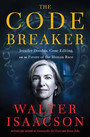 """CodeBreaker2 - REVIEW: """"The Code Breaker: Jennifer Doudna, Gene Editing and the Future of the Human Race"""" - Human Evolution News - 1"""